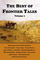 The Best of Frontier Tales, Volume 1 (The Frontier Tales Anthologies) Kindle Edition