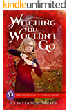 Witching You Wouldn't Go (The Witchy Women of Coven Grove Book 6)