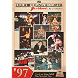 The Wrestling Observer Yearbook '97: The Last Time WWF Was Number Two (Wrestling Observer Newsletter 2)