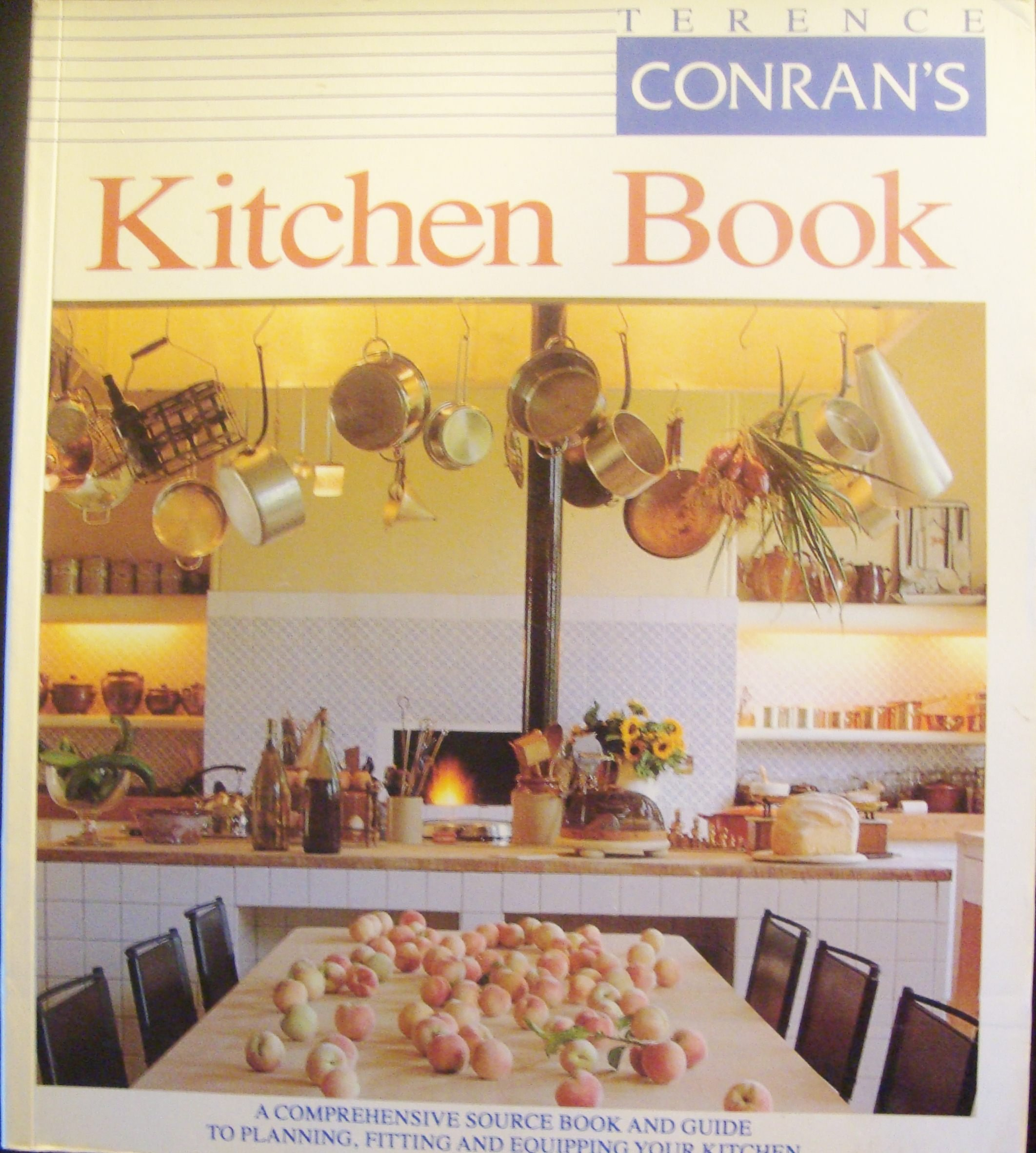 Design and Equip Your Kitchen How to Plan The Terence Conrans Kitchen Book