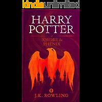 Harry Potter et l'Ordre du Phénix (La série de livres Harry Potter t. 5) (French Edition)