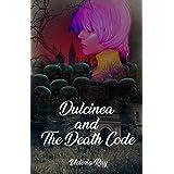 Dulcinea and The Death Code (Child of Illusion Series Book 1)