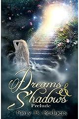 Dreams & Shadows: Prelude Kindle Edition