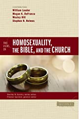 Two Views on Homosexuality, the Bible, and the Church (Counterpoints: Bible and Theology) Kindle Edition
