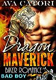 Dragon Maverick: Bad Boy Biker Romance (A Rebel Dragons Motorcycle Club Romance Book 3)