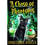 A Chase of Phantoms (The Haunted Bakery Witch Mystery Series Book 1)
