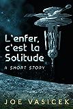 L'enfer, c'est la Solitude: A Short Story