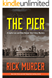 The Pier: A Sophie Lee and Ellen Harper mystery
