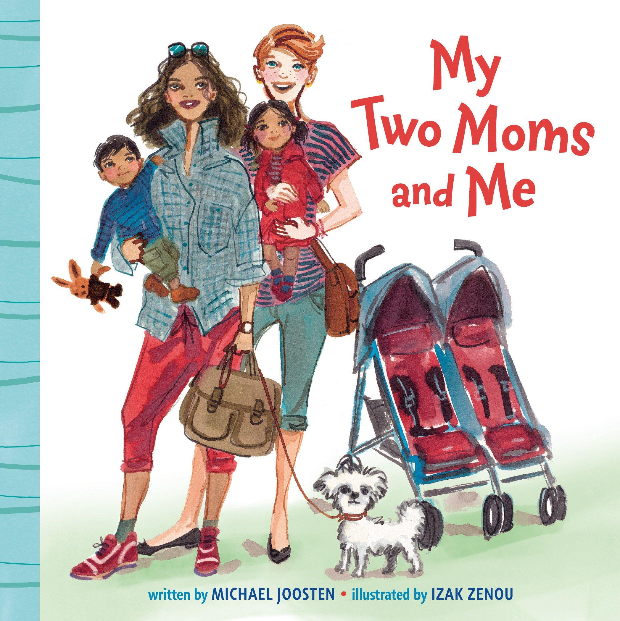 My Two Moms and Me: Joosten, Michael, Zenou, Izak: 9780525580126:  Amazon.com: Books