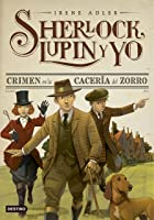 Crimen En La Cacería Del Zorro: Sherlock Lupin Y