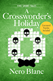 A Crossworder's Holiday: Five Short Tales (Crossword Mysteries Book 4)