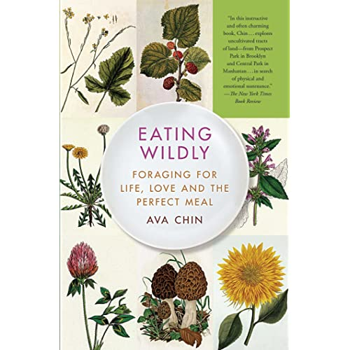 Eating Wildly: Foraging for Life, Love and the Perfect Meal