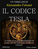 Il Codice Tesla: CODEX SECOLARIUM SAGA  VOL 1 (Italian Edition)