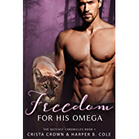 Freedom for His Omega: M/M Alpha/Omega MPREG (The Outcast Chronicles Book 1) (English Edition)
