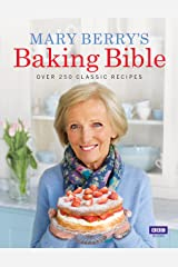 Mary Berry's Baking Bible: Over 250 Classic Recipes Hardcover