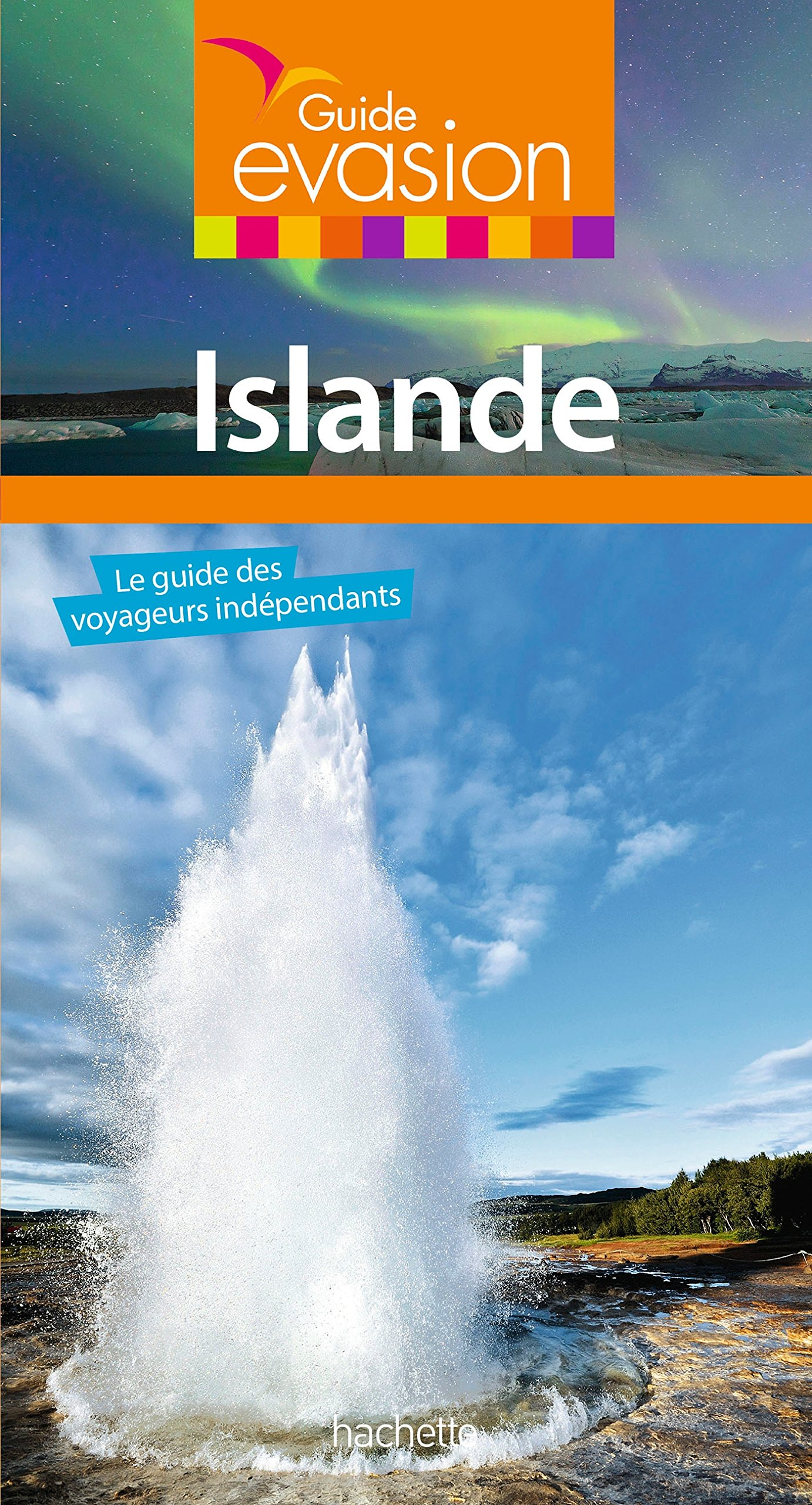 Guide Evasion Islande Broché – 24 mai 2017 Collectif Hachette Tourisme 2013960832 TRAVEL / General