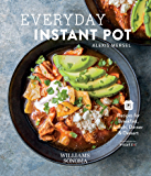 Everyday Instant Pot: Great recipes to make for any meal in your electric pressure cooker