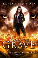 From the Grave: A New Adult Urban Fantasy (Mackenzie Grey: Trials Book 1) Kindle Edition