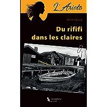 Laristo: Du rififi dans les claires (French Edition) Jul 23, 2017
