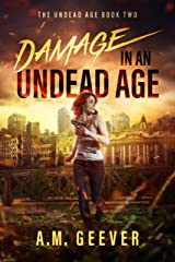 Damage in an Undead Age: Undead Age Series #2 (The Undead Age Series) Kindle Edition