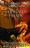 Guild of Dragon Warriors, Terigan's Trials: Dragon Shifter Paranormal Romance!