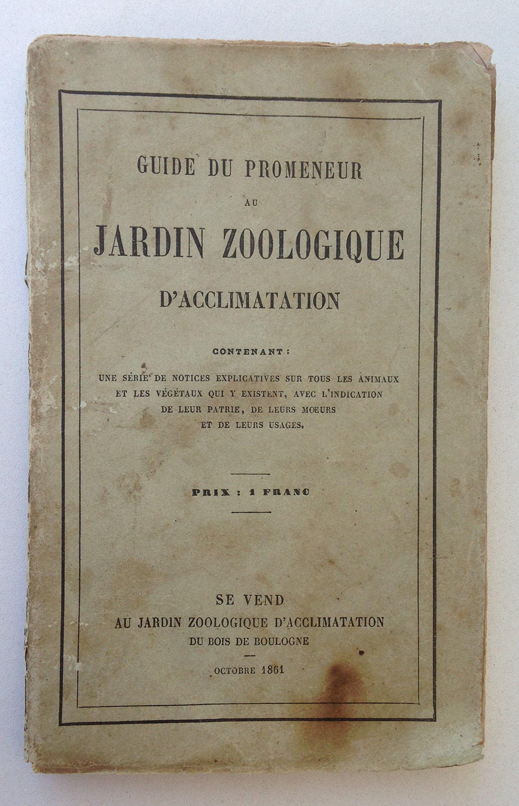 Guide Du Promeneur Au Jardin Zoologique D Acclimatation Amazon