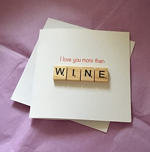 I Love You More Than Wine Greetings Card Valentines Valentine S