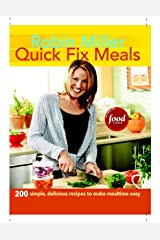 Quick Fix Meals: 200 Simple, Delicious Recipes to Make Mealtime Easy Kindle Edition