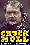 Chuck Noll: His Life's Work