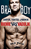 Bra Boy: Surfer, fighter, larrikin