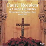 Faure Requiem and Choral Favourites