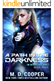 A Path in the Darkness: A Military Science Fiction Space Opera Epic (The Intrepid Saga Book 2)