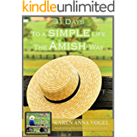 31 Days to a Simple Life the Amish Way: Inspirational Secrets from Amish Friends