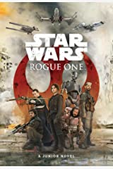 Rogue One Junior Novel: A Junior Novel Kindle Edition