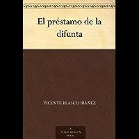 El préstamo de la difunta (Spanish Edition)