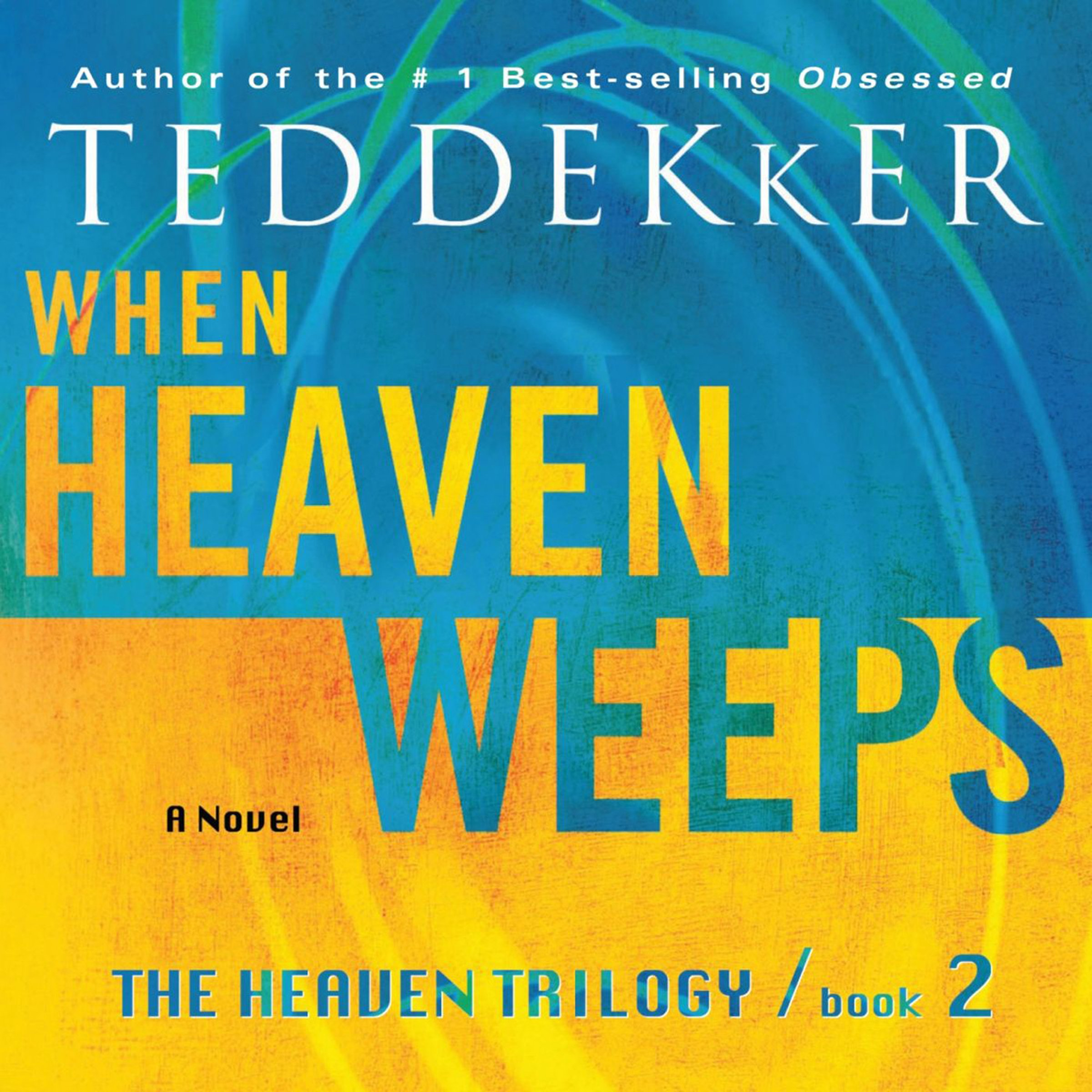 When Heaven Weeps: The Heaven Trilogy, Book 2