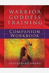 Warrior Goddess Training Companion Workbook Kindle Edition
