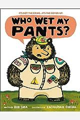 Who Wet My Pants? Kindle Edition