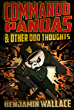 Commando Pandas & Other Odd Thoughts