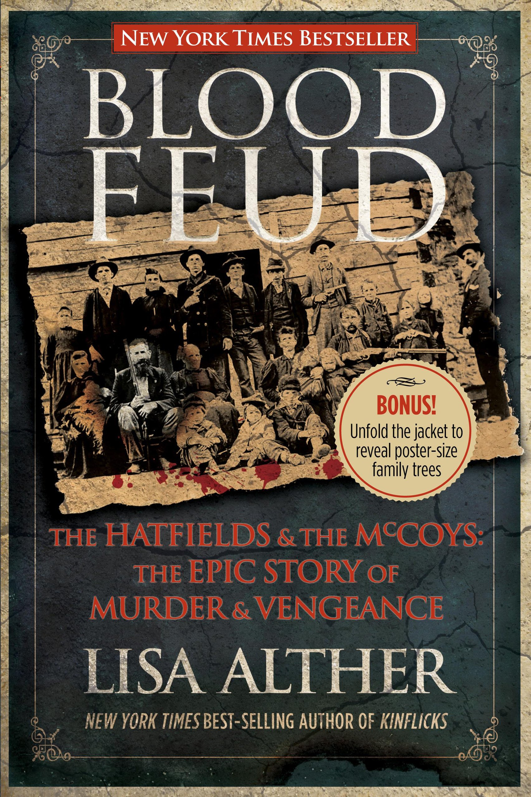 Blood Feud: The Hatfields And The Mccoys: The Epic Story Of