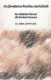 Su fantasía hecha realidad . La Serie Completa: Un Relato Porno de Dulce Veneno (Spanish Edition)