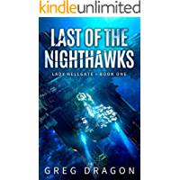 Last of The Nighthawks: A Military Space Opera Adventure (Lady Hellgate Book 1)