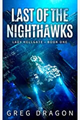Last of The Nighthawks: A Military Space Opera Adventure (Lady Hellgate Book 1) Kindle Edition