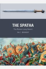 The Spatha: The Roman Long Sword (Weapon Book 72) Kindle Edition