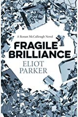 Fragile Brilliance: A Ronan Mccullough Novel Kindle Edition