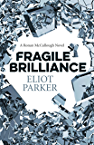 Fragile Brilliance: A Ronan Mccullough Novel