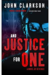 "AND JUSTICE FOR ONE: A Novel of Revenge (Jack Devlin ""One"" Series Book 1) Kindle Edition"