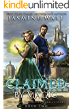 Claimed by Magic: a Baine Chronicles novel (The Baine Chronicles: Fenris's Story Book 2)