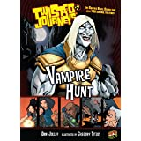 Vampire Hunt: Book 7 (Twisted Journeys ®)
