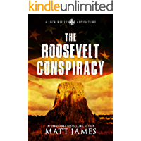 The Roosevelt Conspiracy: An Archaeological Thriller (The Jack Reilly Adventures Book 2)